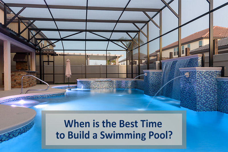 When Is The Best Time To Build A Swimming Pool In Florida