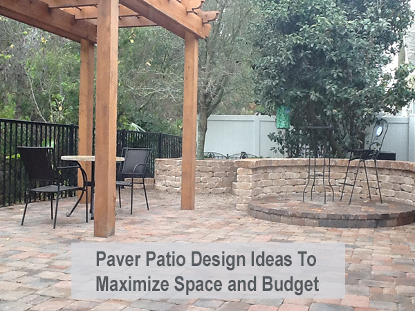paver patio design ideas to maximize space and budget - Patio Design Ideas On A Budget