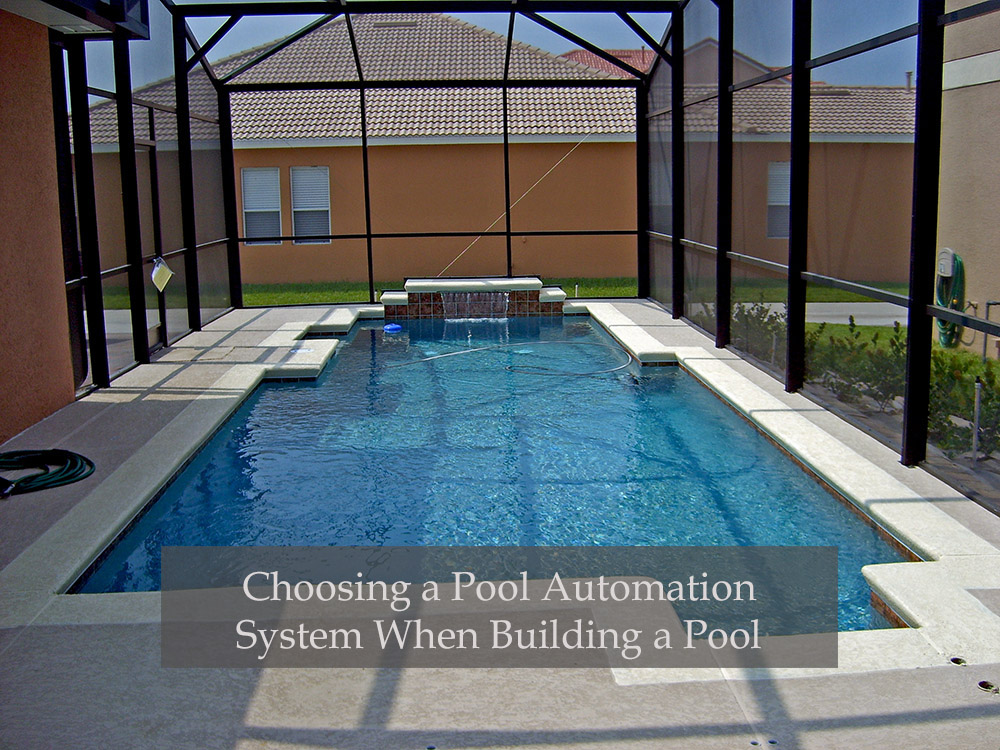 Choosing a pool automation system when building a pool for American swimming pool systems