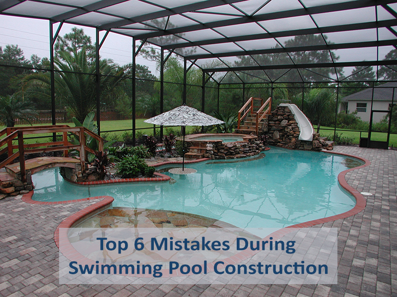 Top 6 mistakes during swimming pool construction for Swimming pool construction company